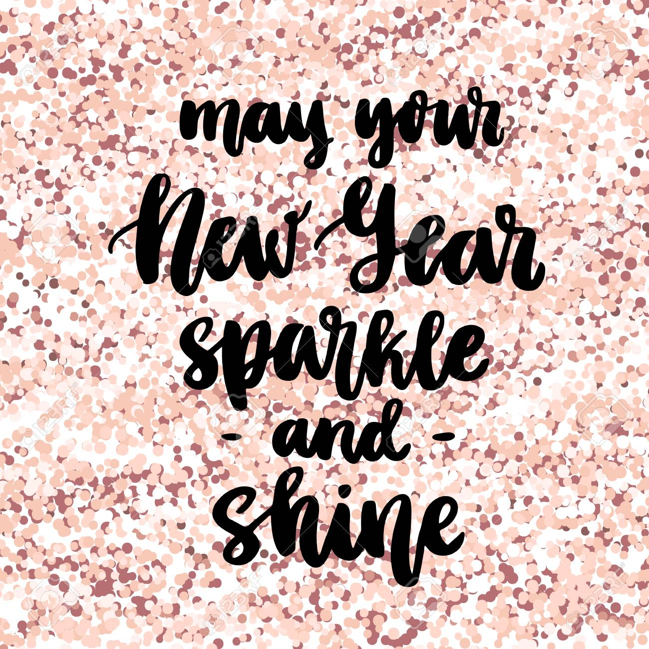 aeb30425146a The hand-drawing quote: May your New Year sparkle and shine. In a trendy  calligraphic style, on a pink gold glitter background. It can be used for  card, ...