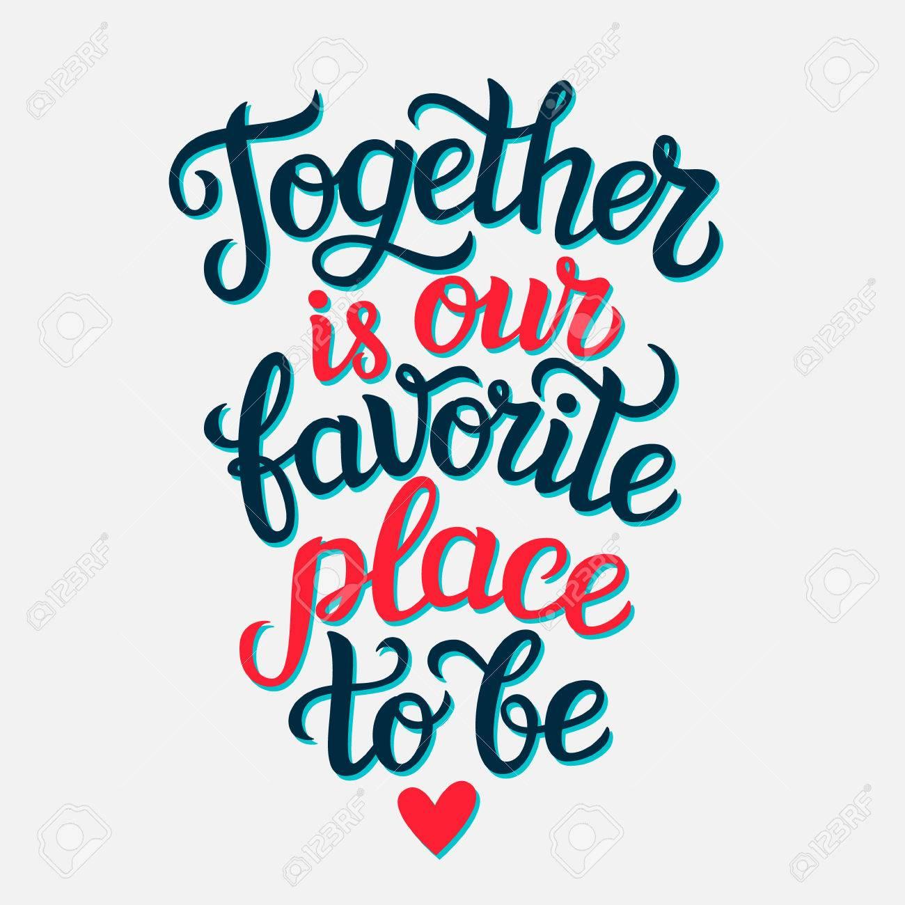 Lettrage Affiche De La Typographie Citation Inspiree Together Est Notre Endroit Prefere Pour Etre Pour Un Mariage Ou La Famille Conception