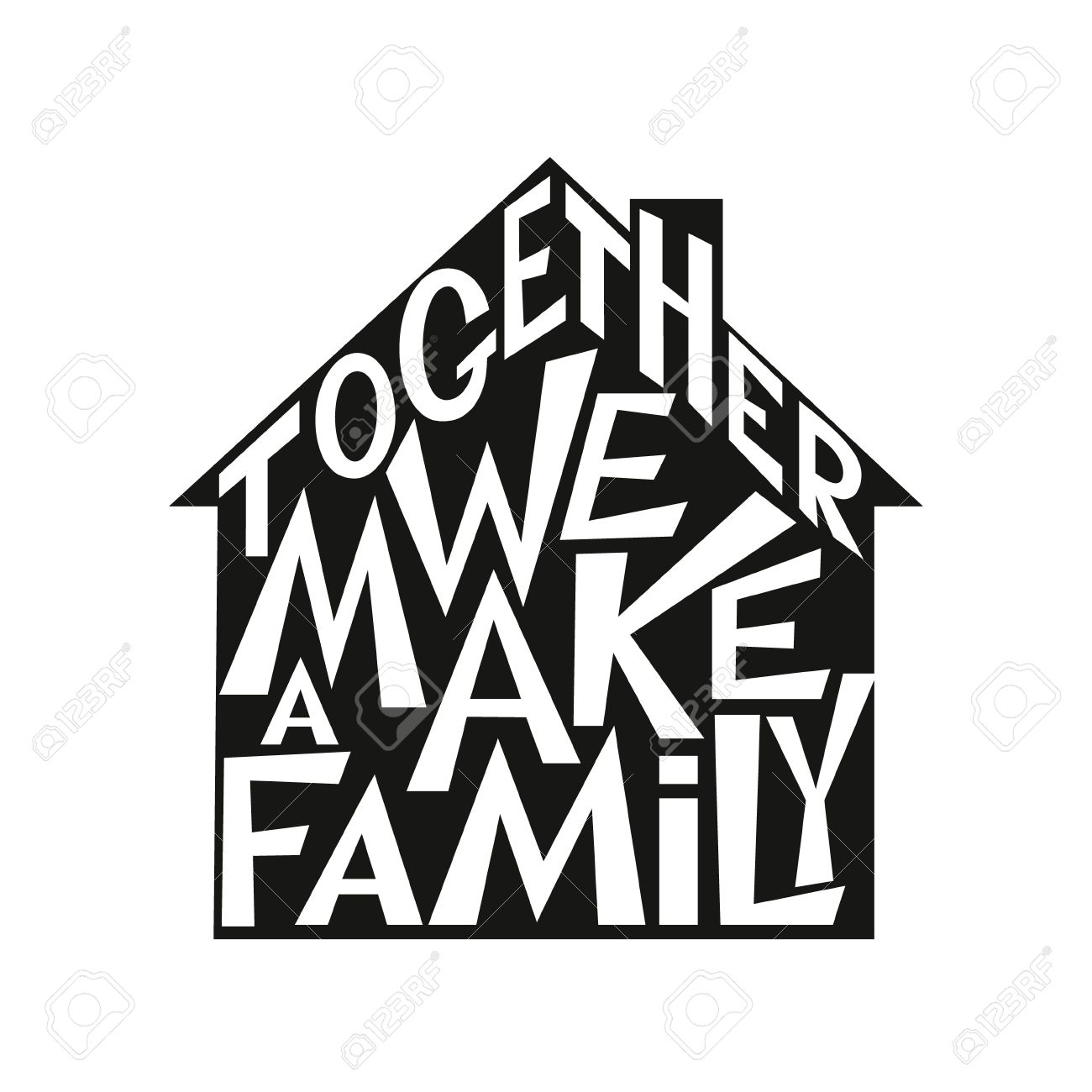 T shirt design inspiration typography - Inspirational Family Quote Together We Make A Family Isolated On White Background For Posters Prints Cards T Shirt Design Home Decorations Pillows