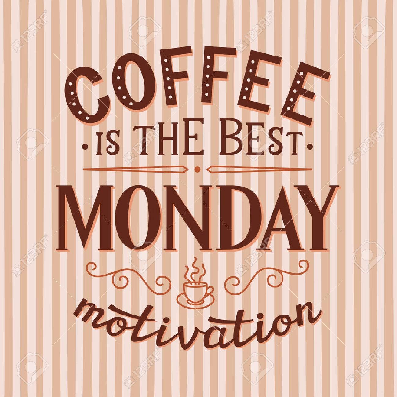 Kaffee Ist Das Beste Montag Motivation. Original-Motivzitat ...