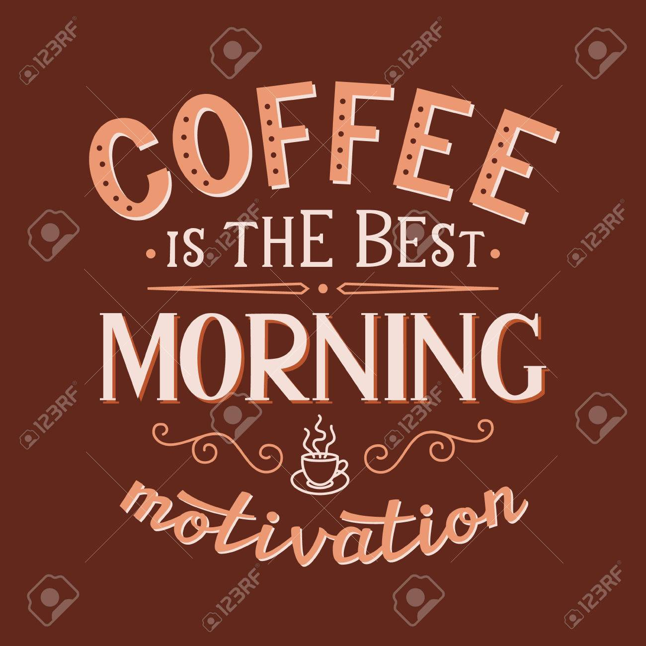 Kaffee Ist Der Beste Morgen Motivation. Original-Motivzitat ...