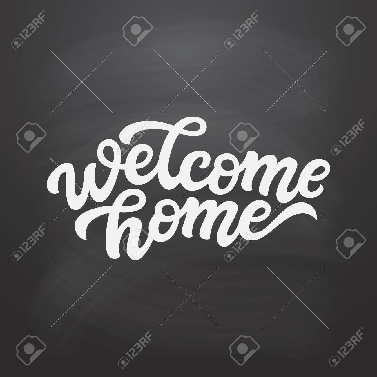 Welcome Home Hand Drawn Calligraphy Quote On Chalkboard Background