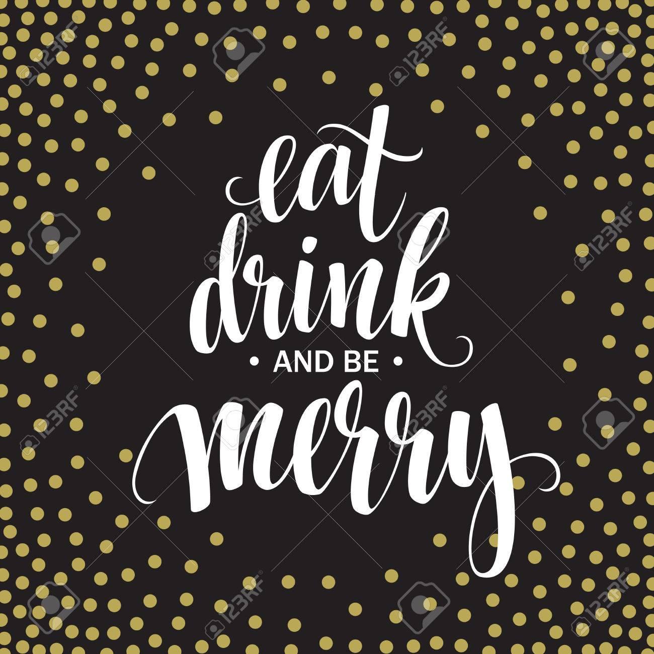 Cartel de las letras Coma la bebida y sea feliz. Ilustración vectorial Foto de archivo - 47038311