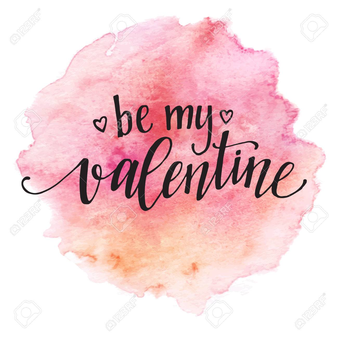 Watercolor Valentines Day Card Lettering Be My Valentine In Pink Watercolor  Background. Stock Vector