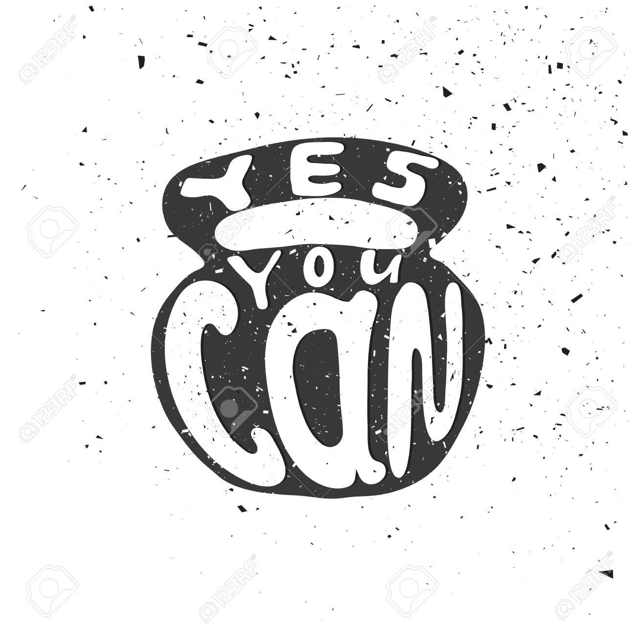 Affiche De Typographie Dessiné Main Noir Et Blanc Citation De Motivation Oui Vous Pouvez Isolé Sur Fond D Ampoule Calligraphie Lettrage Illustration