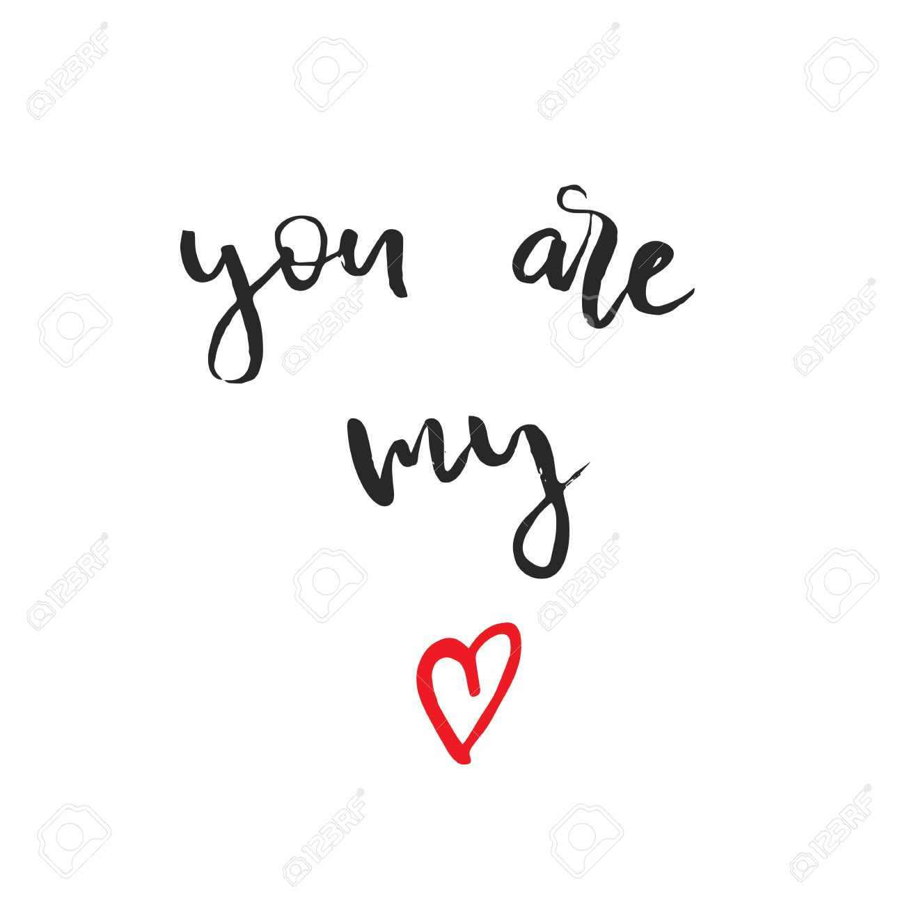 You Are My Love Hand Lettering Quote Isolated In White Background
