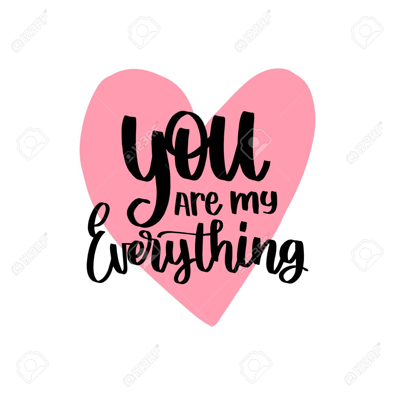 Hand Lettering Vector Phrase You Are My Everything February