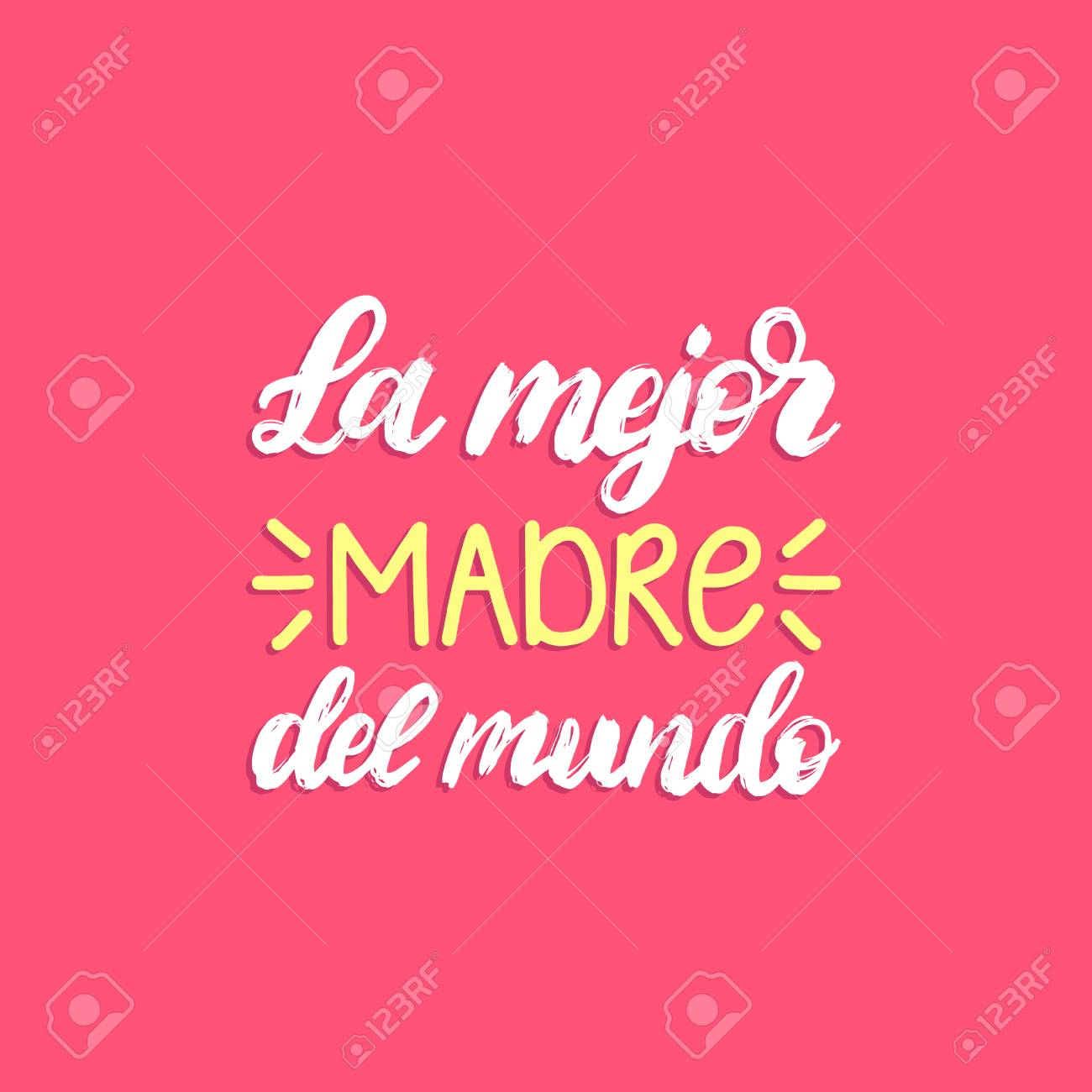 La Mejor Madre Del Mundo hand lettering. Translation from Spanish The Best  Mother In The