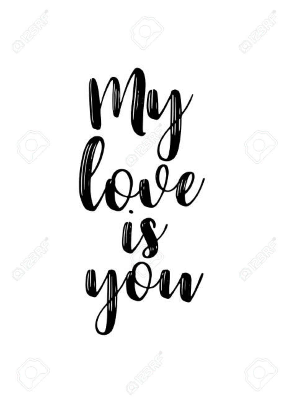 my love is you hand drawn lettering modern brush calligraphy