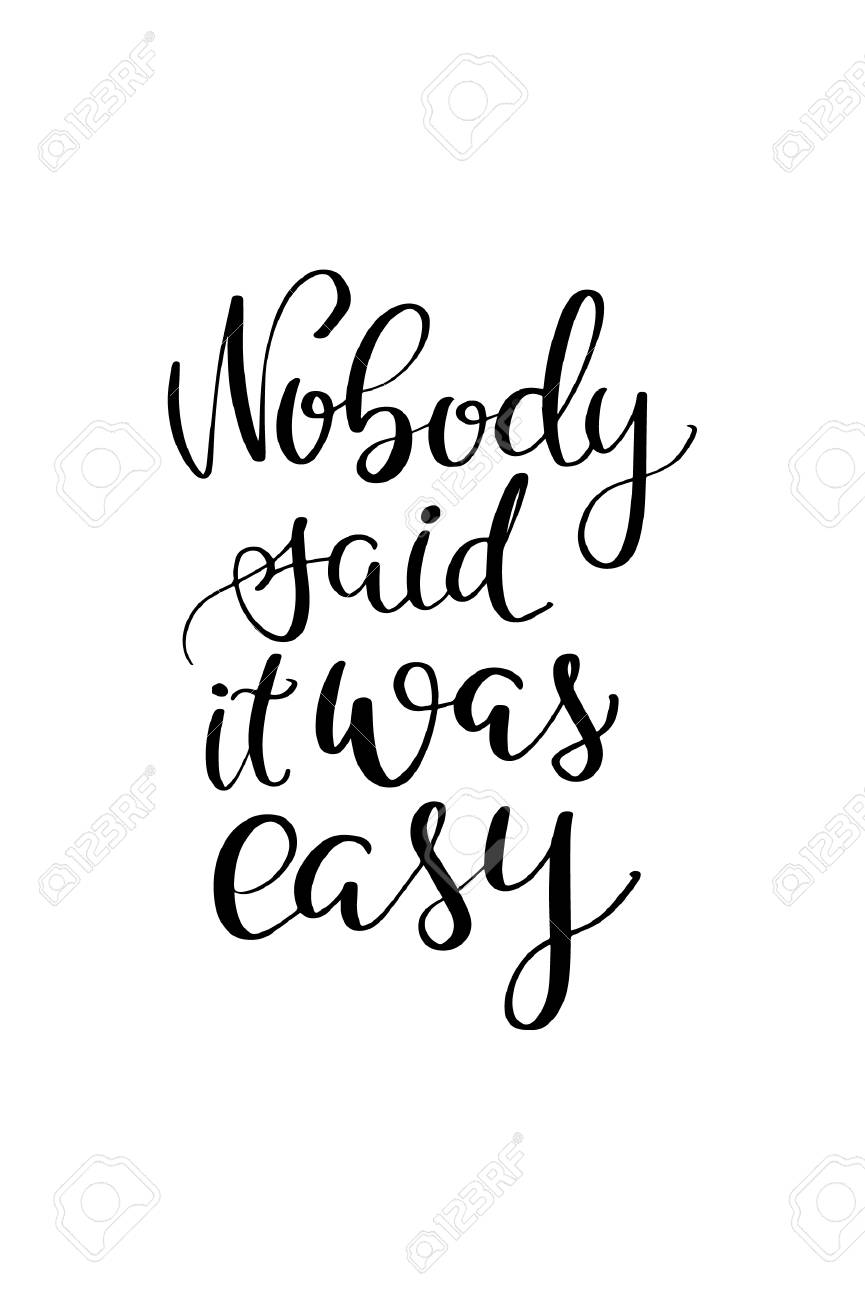 Nobody Said It Was Easy Lettering Royalty Free Cliparts Vectors