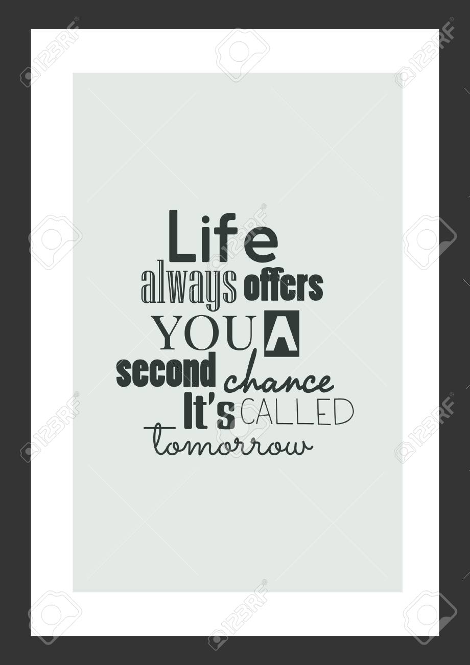 Life quote. Inspirational quote. Life always offers you a second..
