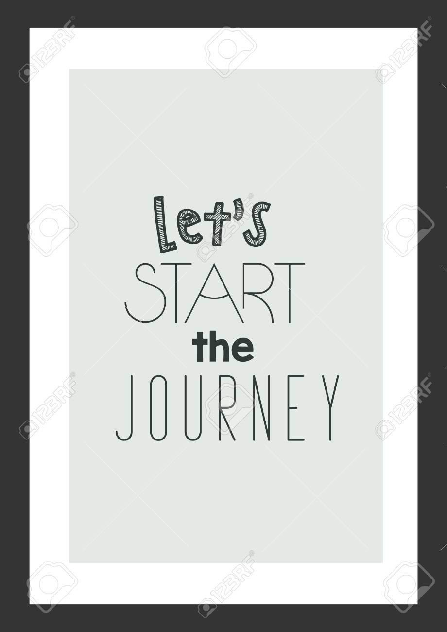Let\'s Start The Journey, Motivational Quote In Gray Frame Background ...