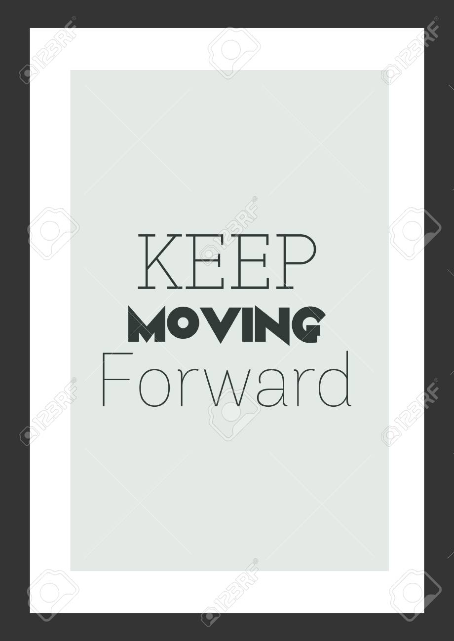 Life Inspirational Quote Keep Moving Forward Royalty Free Cliparts