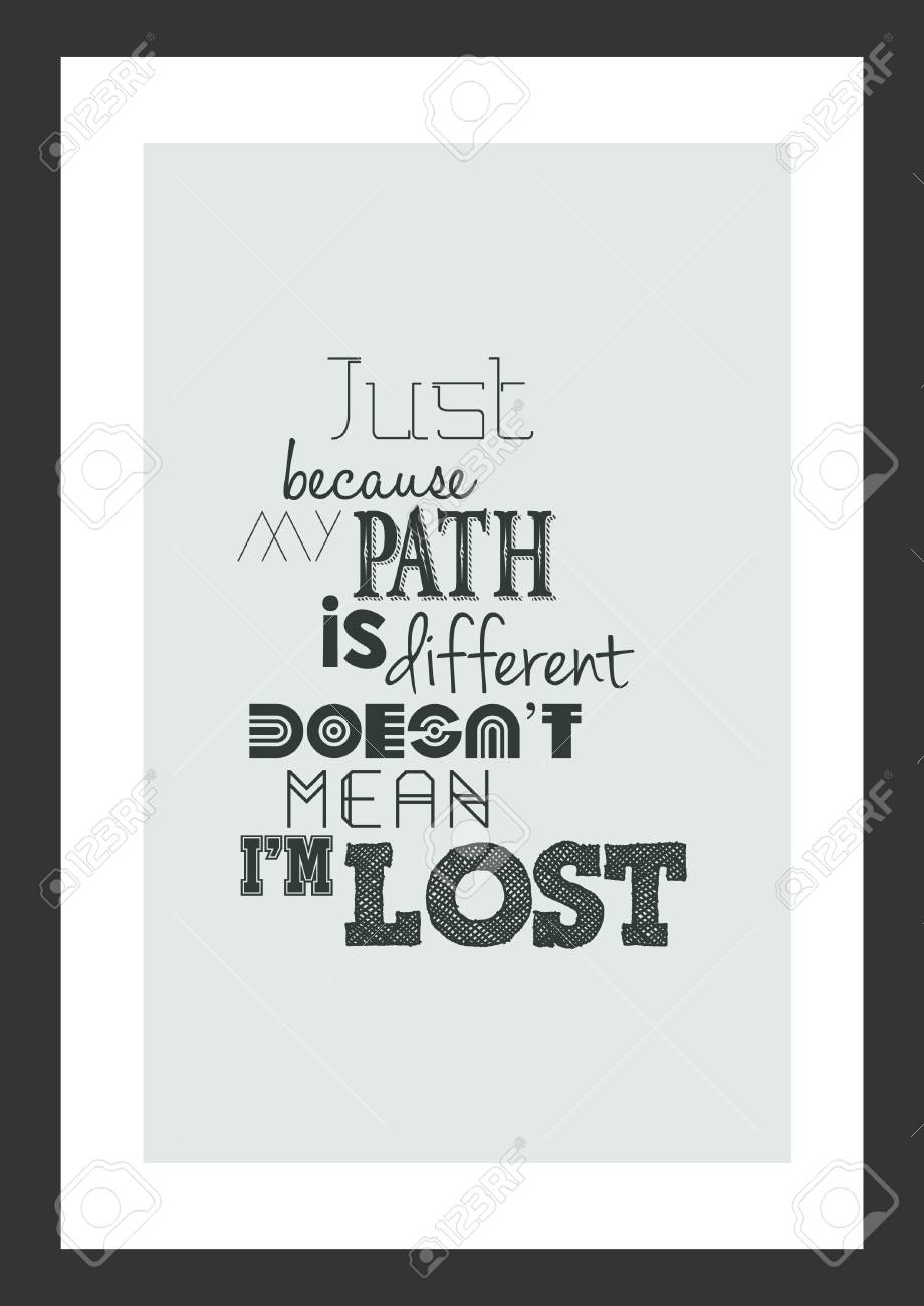 Life Quote Isolated On White Background Just Because My Path