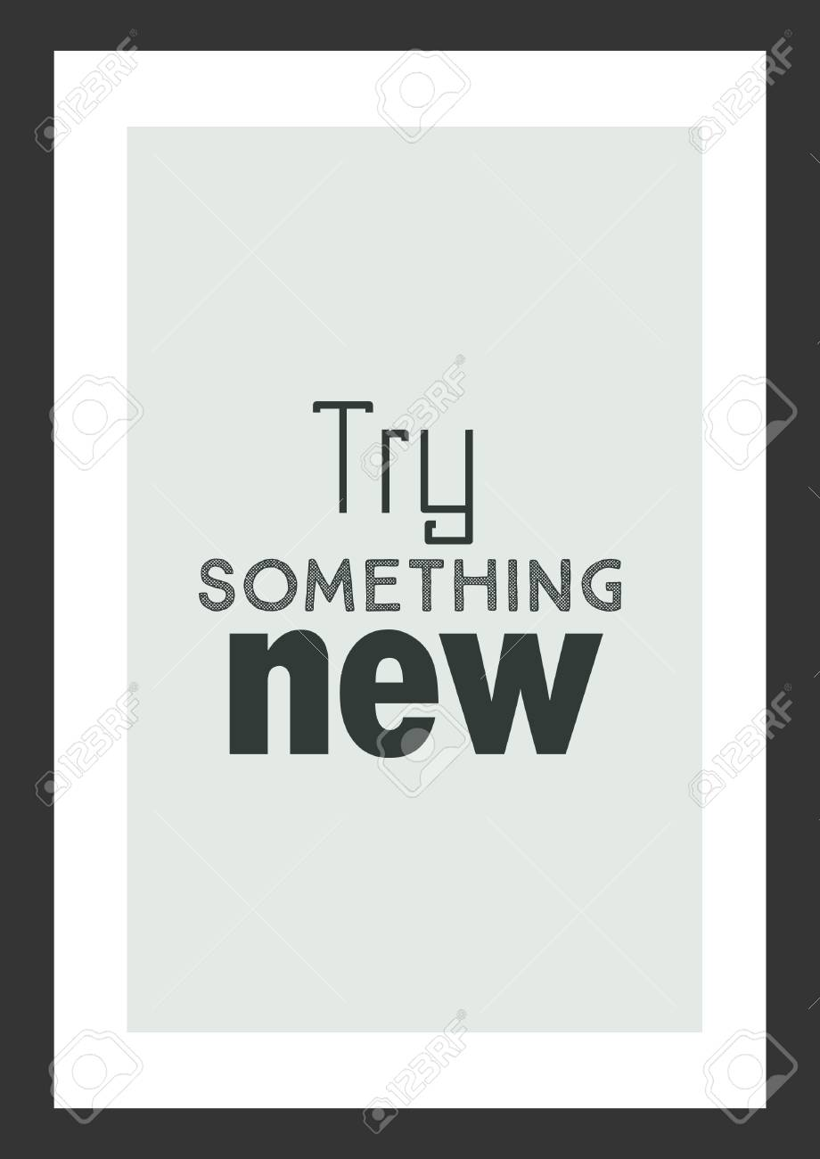 Life Quote Inspirational Quote Try Something New Royalty Free