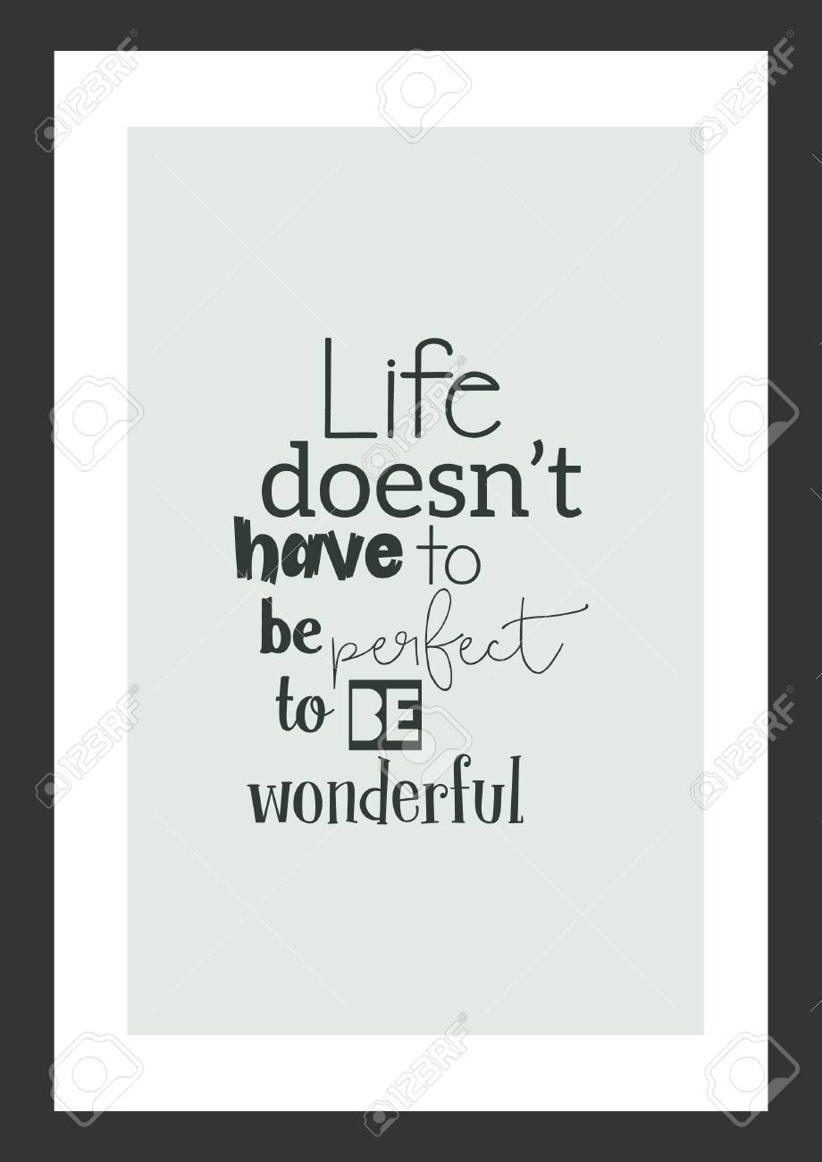 Life Quote Inspirational Quote Life Doesnt Have To Perfect