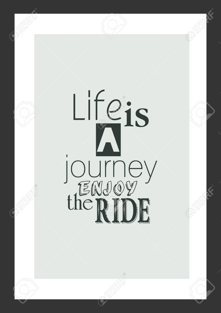 Life quote. Inspirational quote. Life is a journey, enjoy the..