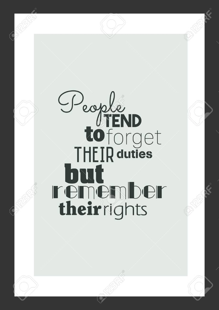 Life quote inspirational quote people tend to forget their life quote inspirational quote people tend to forget their duties but remember their rights altavistaventures Images
