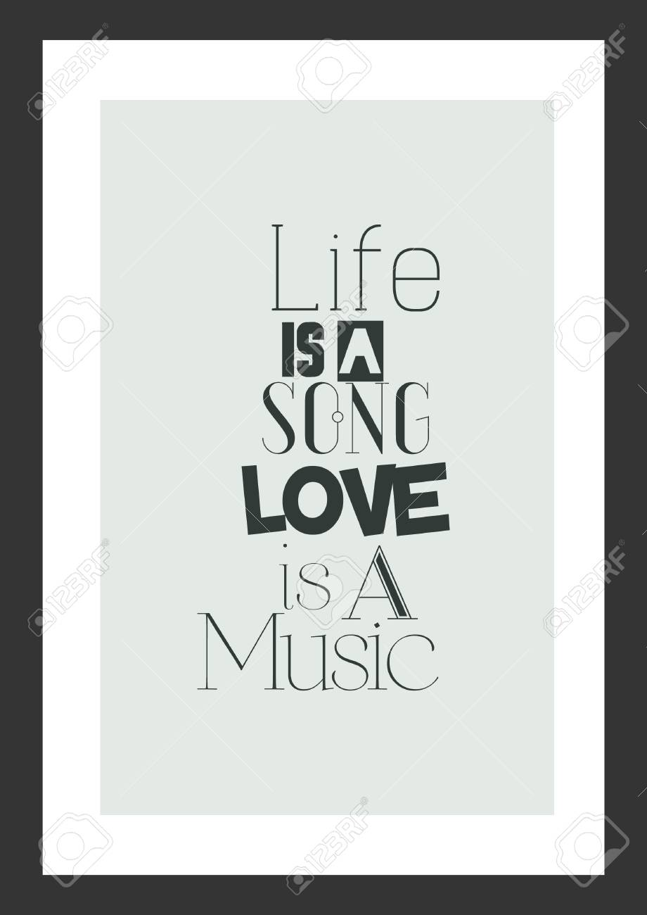 Life Quote Inspirational Quote Life Is A Song Love Is Music Royalty Free Cliparts Vectors And Stock Illustration Image 92348834