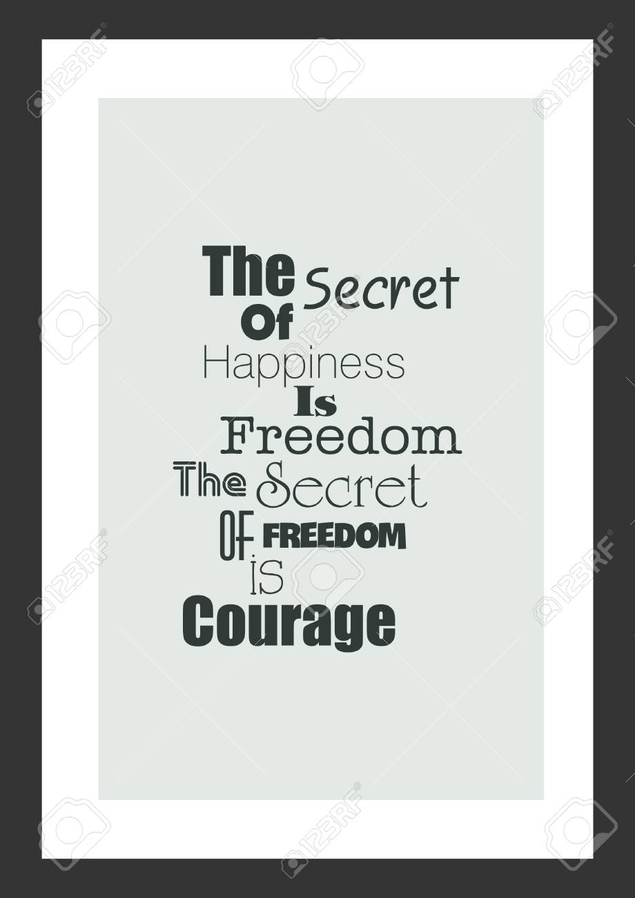 Superb Life Quote. Isolated On White Background. The Secret To Happiness Is Freedom .