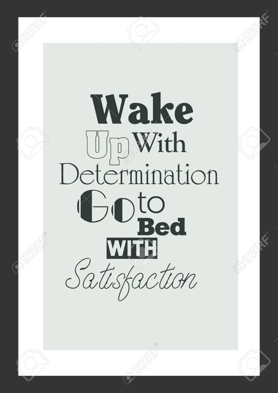 Inspirational Quote Wake Up With Determination Go To Bed With