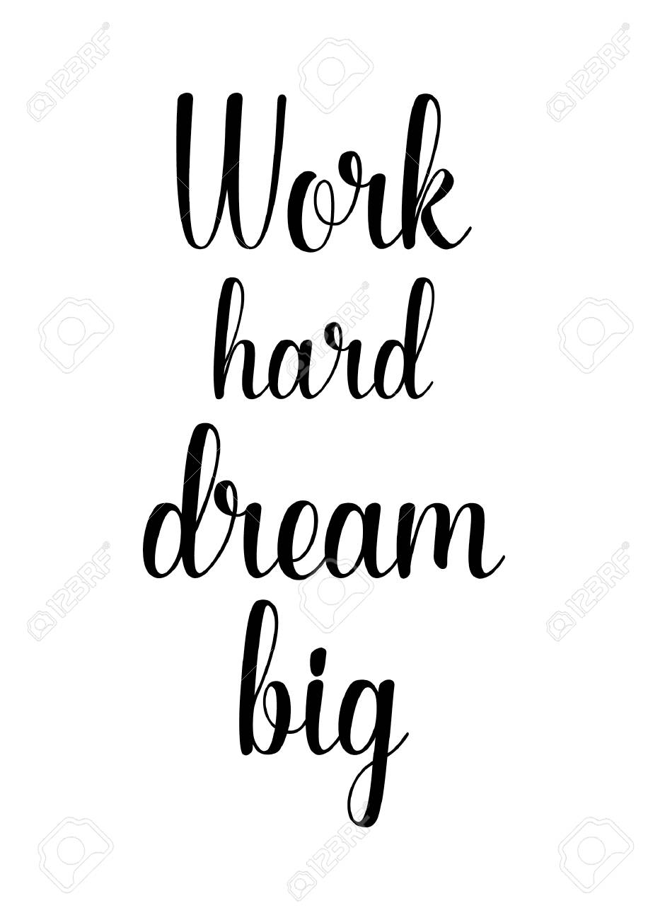 Life quote isoolated on white background. Work hard dream big.
