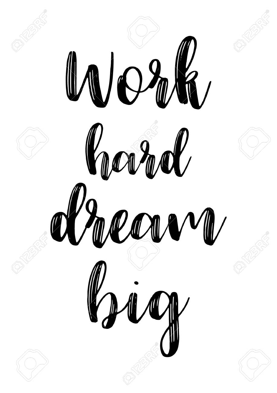 Life Quote Isolated On White Background Work Hard Dream Big