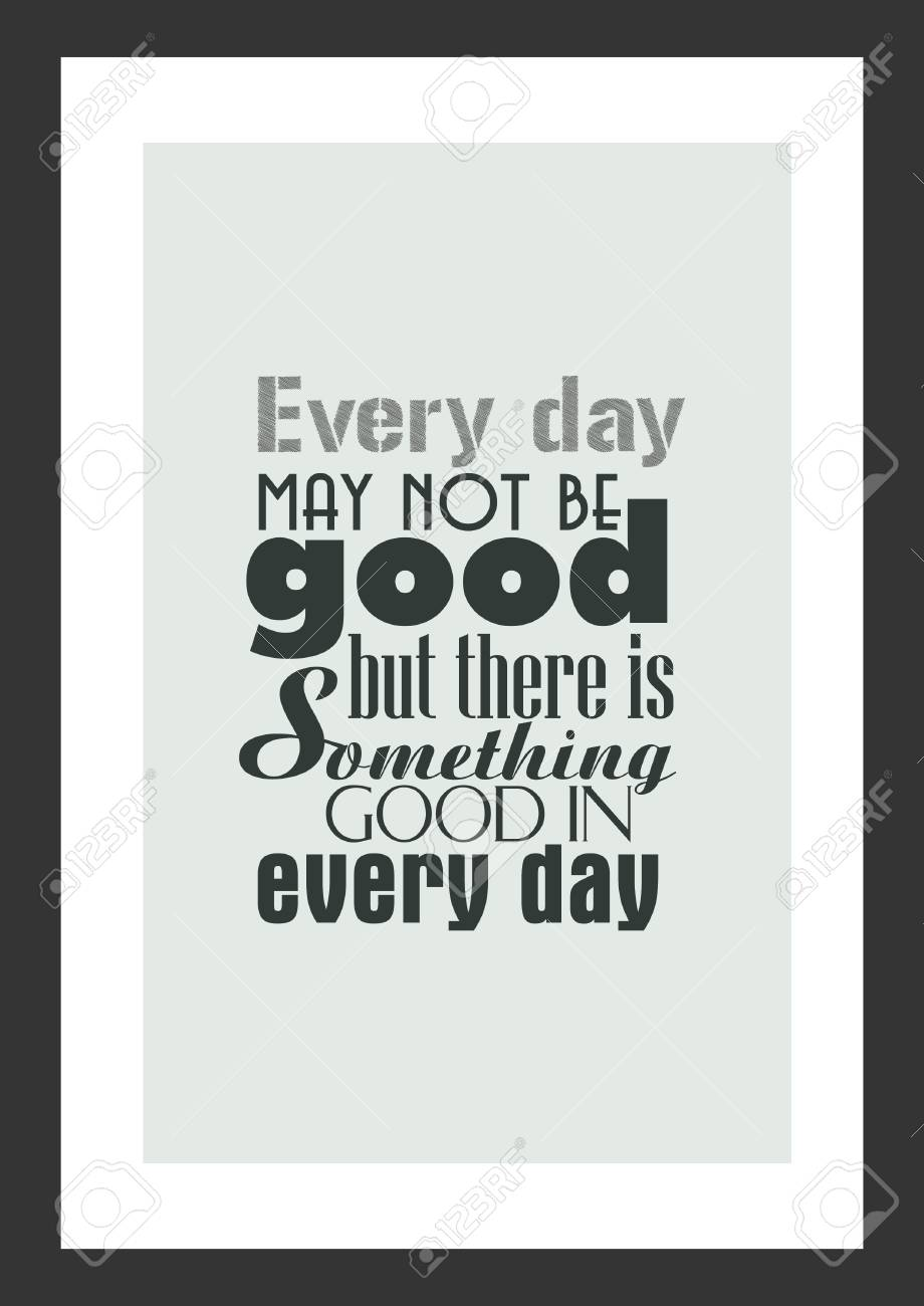 Life Quote Isolated On White Background Everyday May Not Be