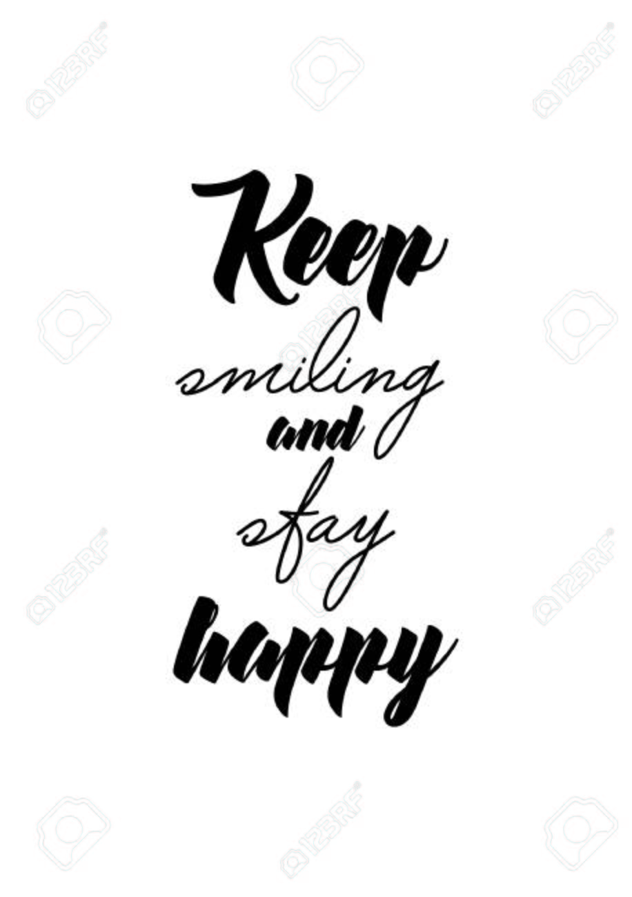 life quote isolated on white background keep smiling and stay