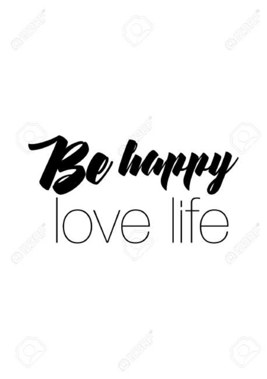 Life Quote. Isolated On White Background. Be Happy, Love Life. Stock Vector