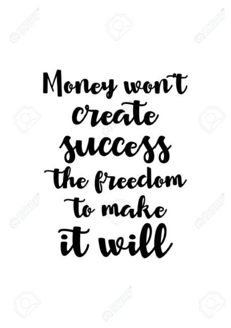 Life Quote Isolated On White Background. Money Canu0027t Create Success The  Freedom To