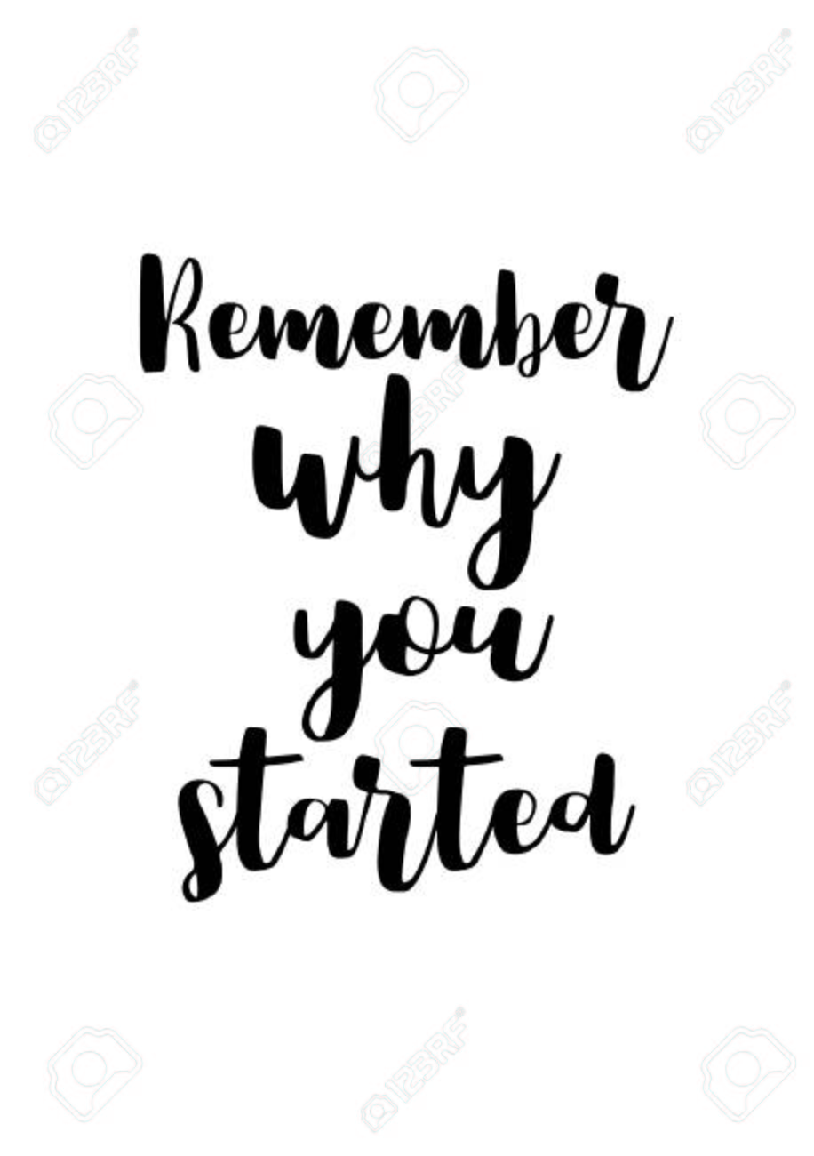 √50+ Remember Why You Started Quote
