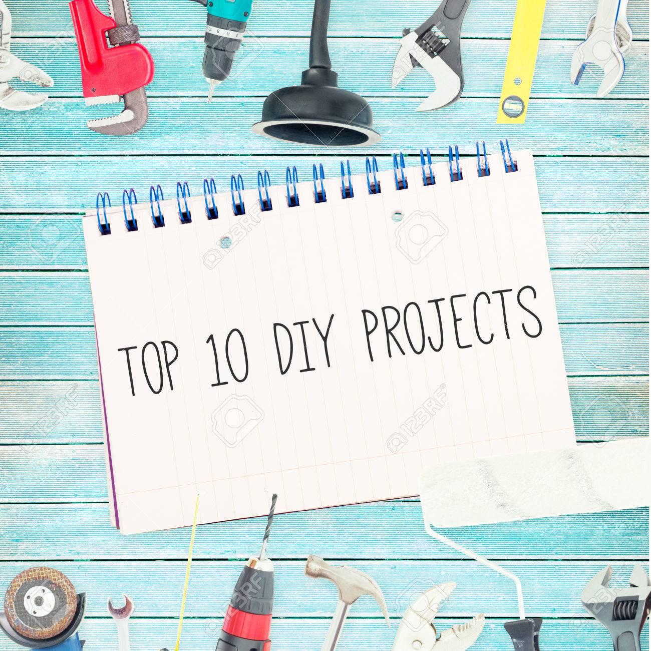 Tools For Diy Projects The Word Top 10 Diy Projects Against Tools And Notepad On Wooden