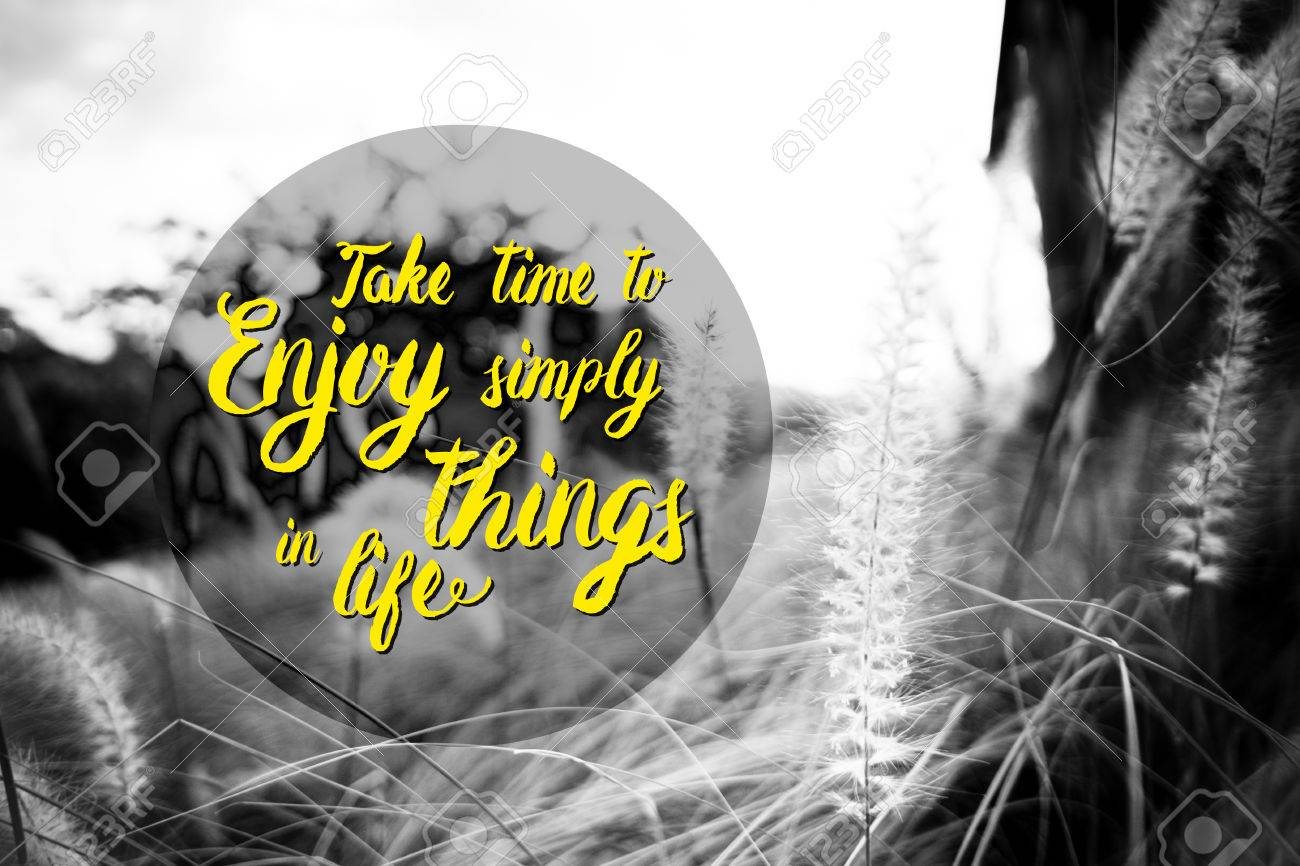 Inspiration Quote Take Time To Enjoy Simple Things In Life