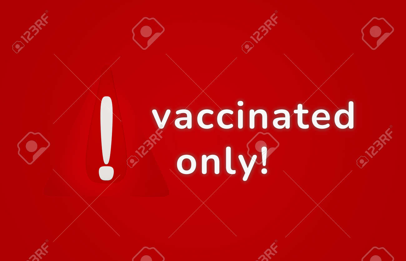vaccinated only. 3d illustration warning sign design - 169664849