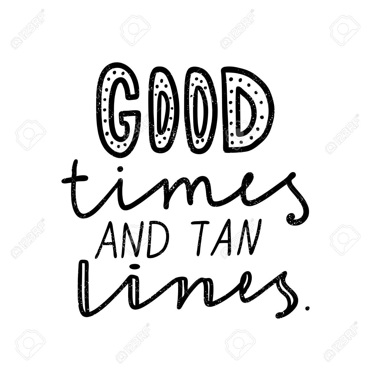 Good Times And Tan Lines Black White Lettering Decorative
