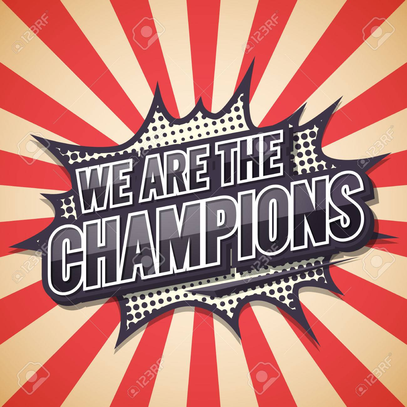 We Are The Champion. Poster Comic Speech Bubble.illustration. Royalty Free  Cliparts, Vectors, And Stock Illustration. Image 61036725.