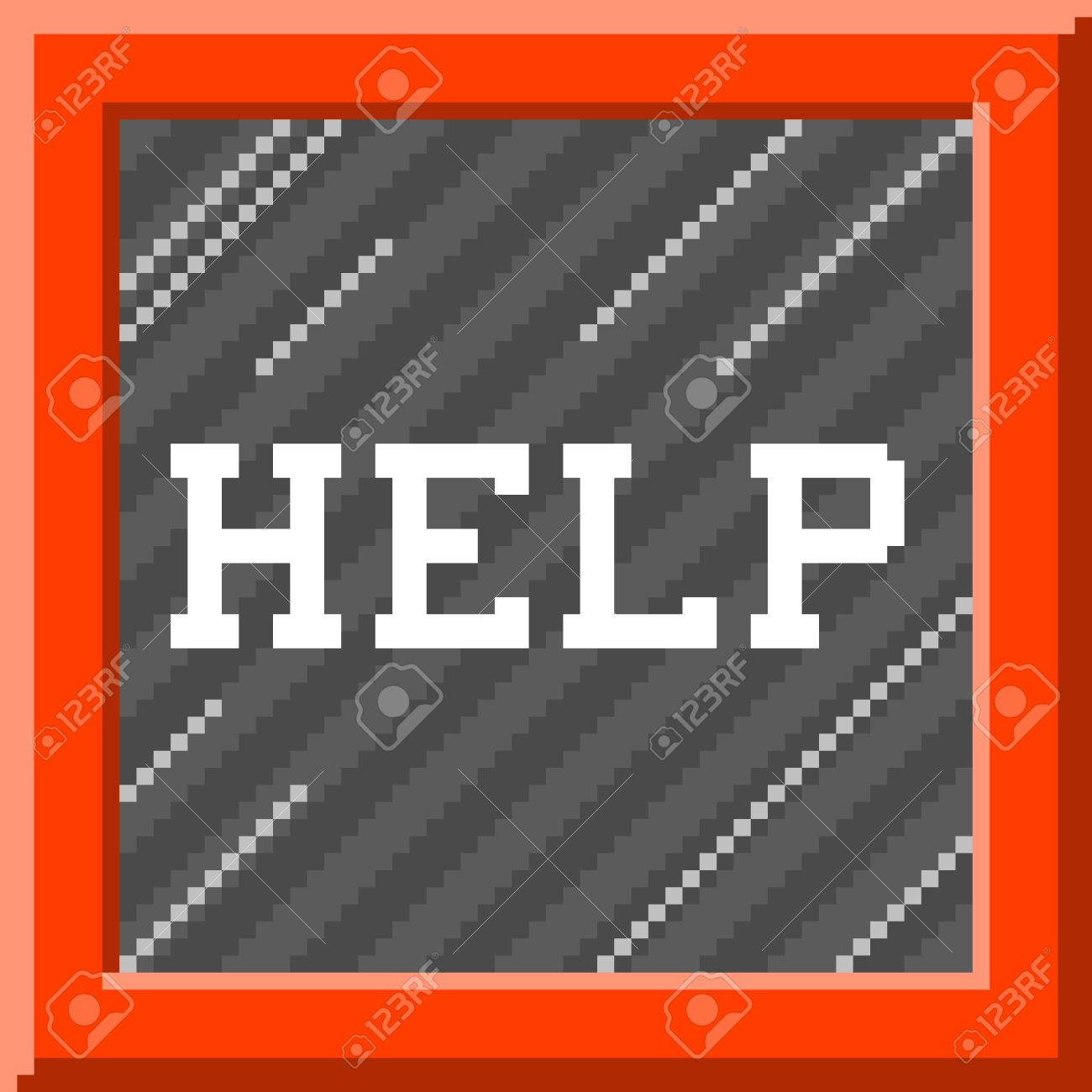 Help message written inside a �in case of emergency, break glass� box, in a 8-bit pixel-art style Stock Vector - 58851561