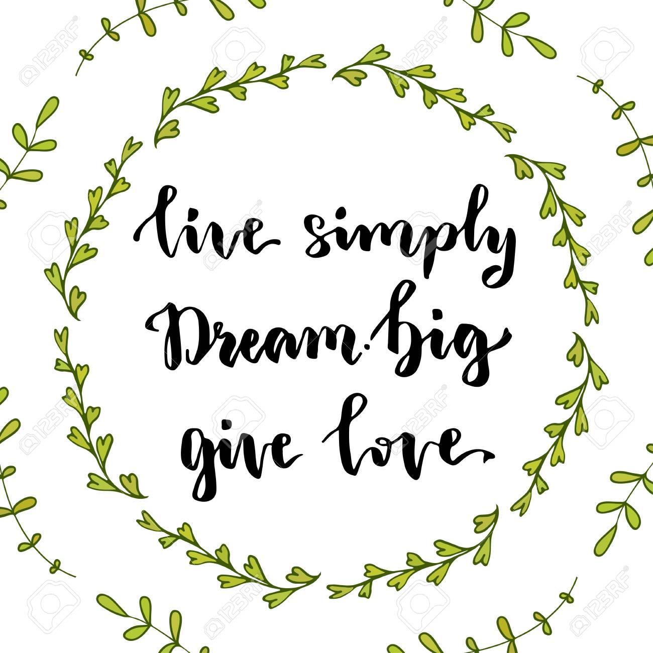 Vivre Simplement Rêver Grand Amour Donner Citation Inspirée Vector Illustration Avec Le Lettrage à La Main