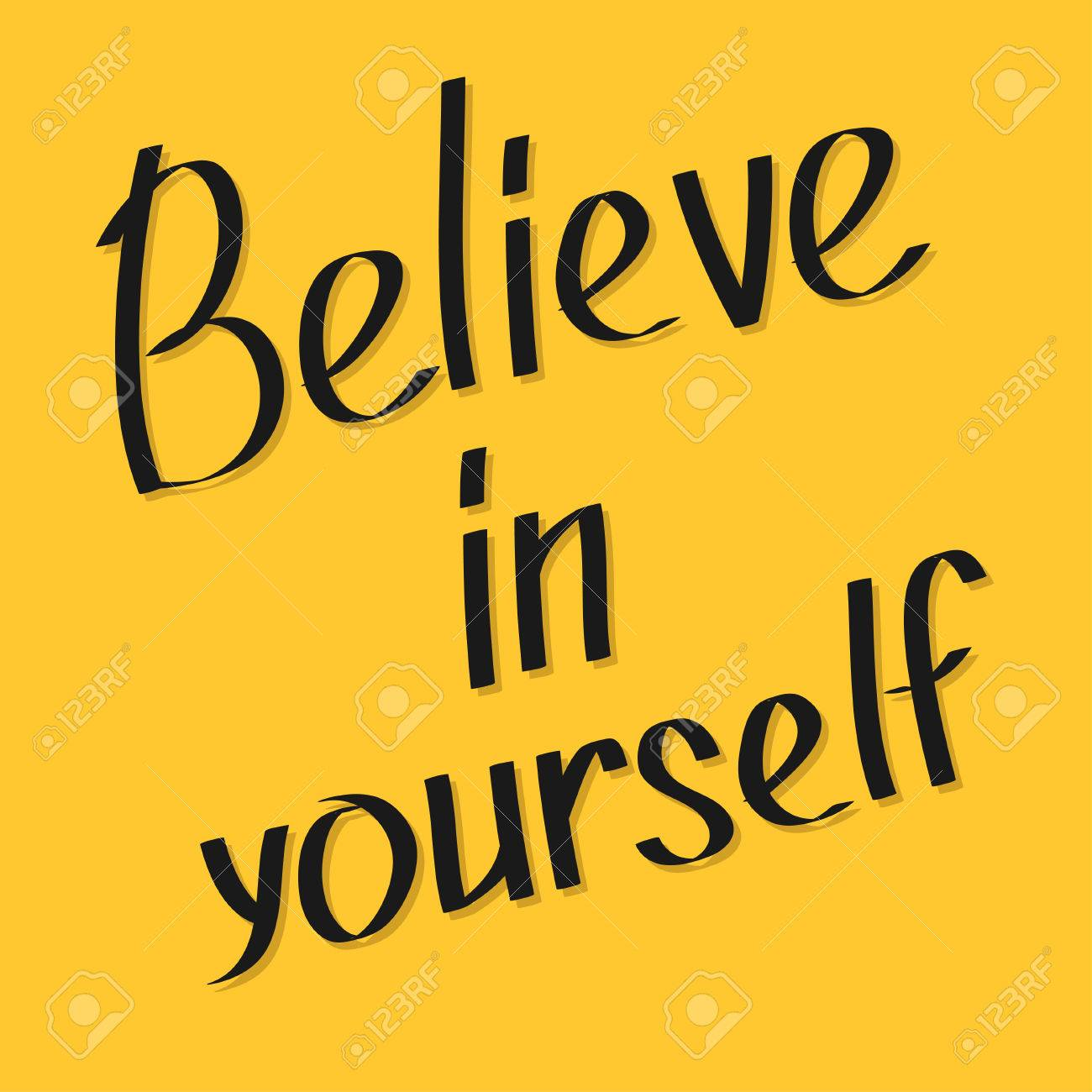 Believe In Yourself. Motivational And Inspirational Typography Poster With  Quote. Calligraphic Text. Lettering