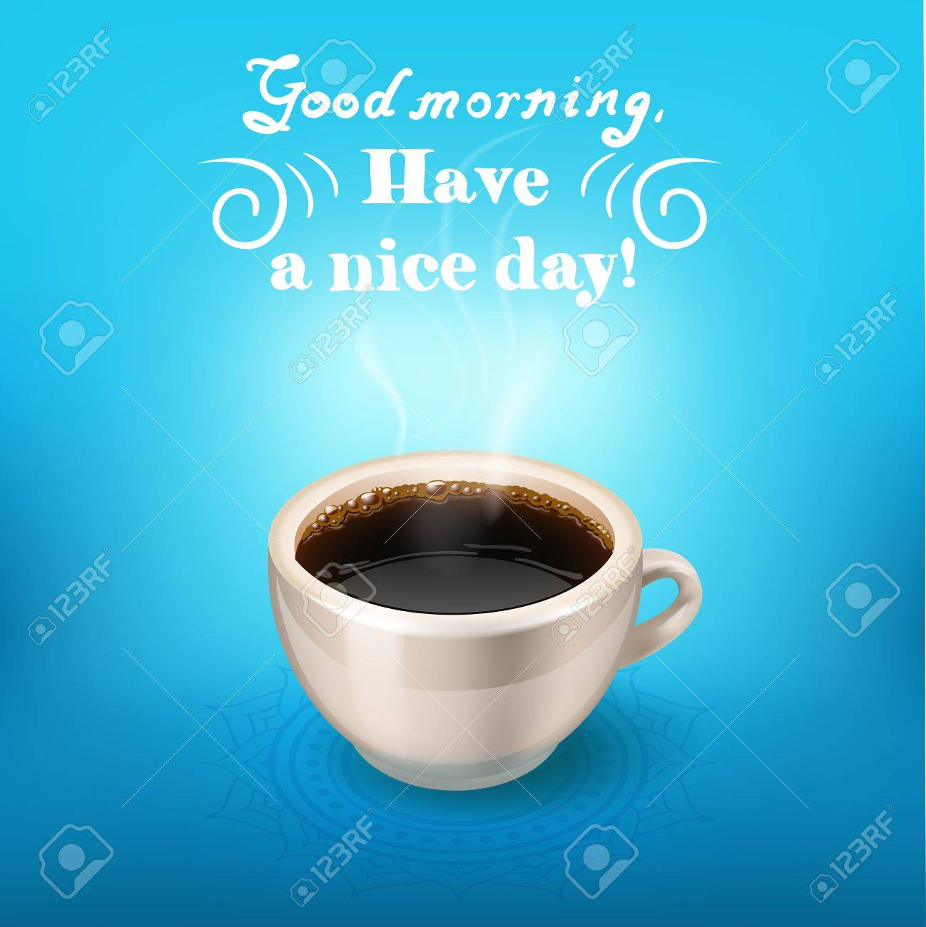 Morning Cup Of Coffee Good Morning Have A Nice Day Royalty Free