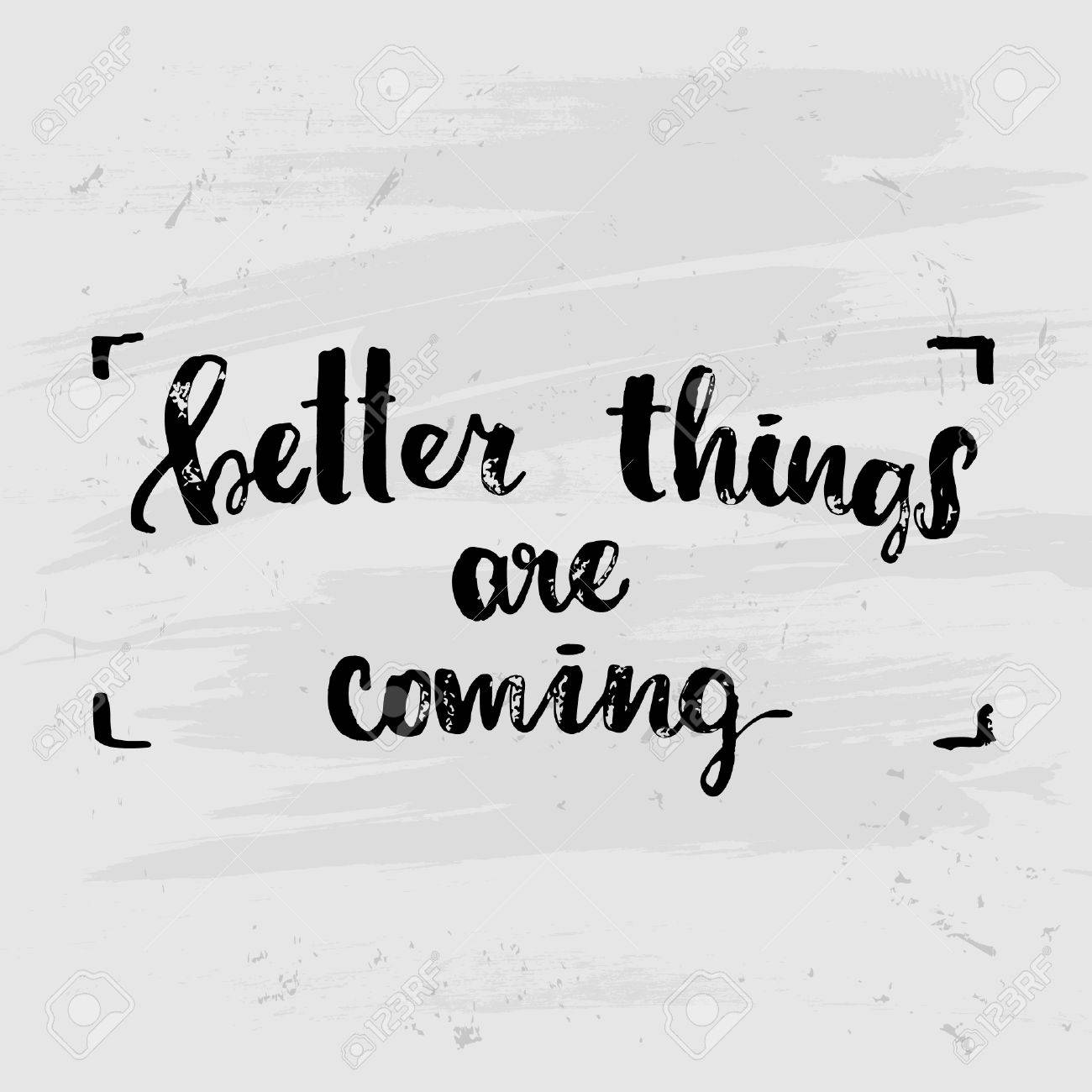 Concept Handwritten Poster Better Things Are Coming Creative