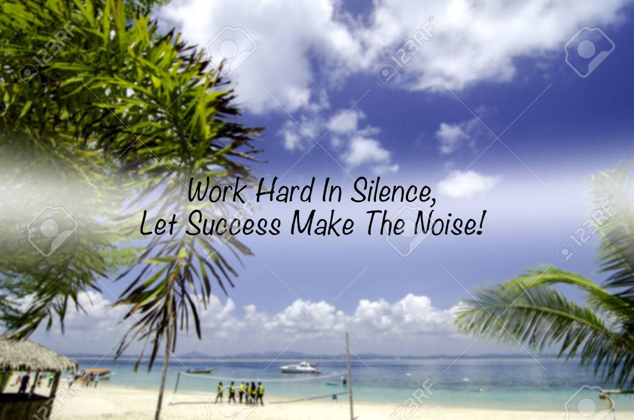 Inspiration Quote Work Hard In Silence Let Success Make The