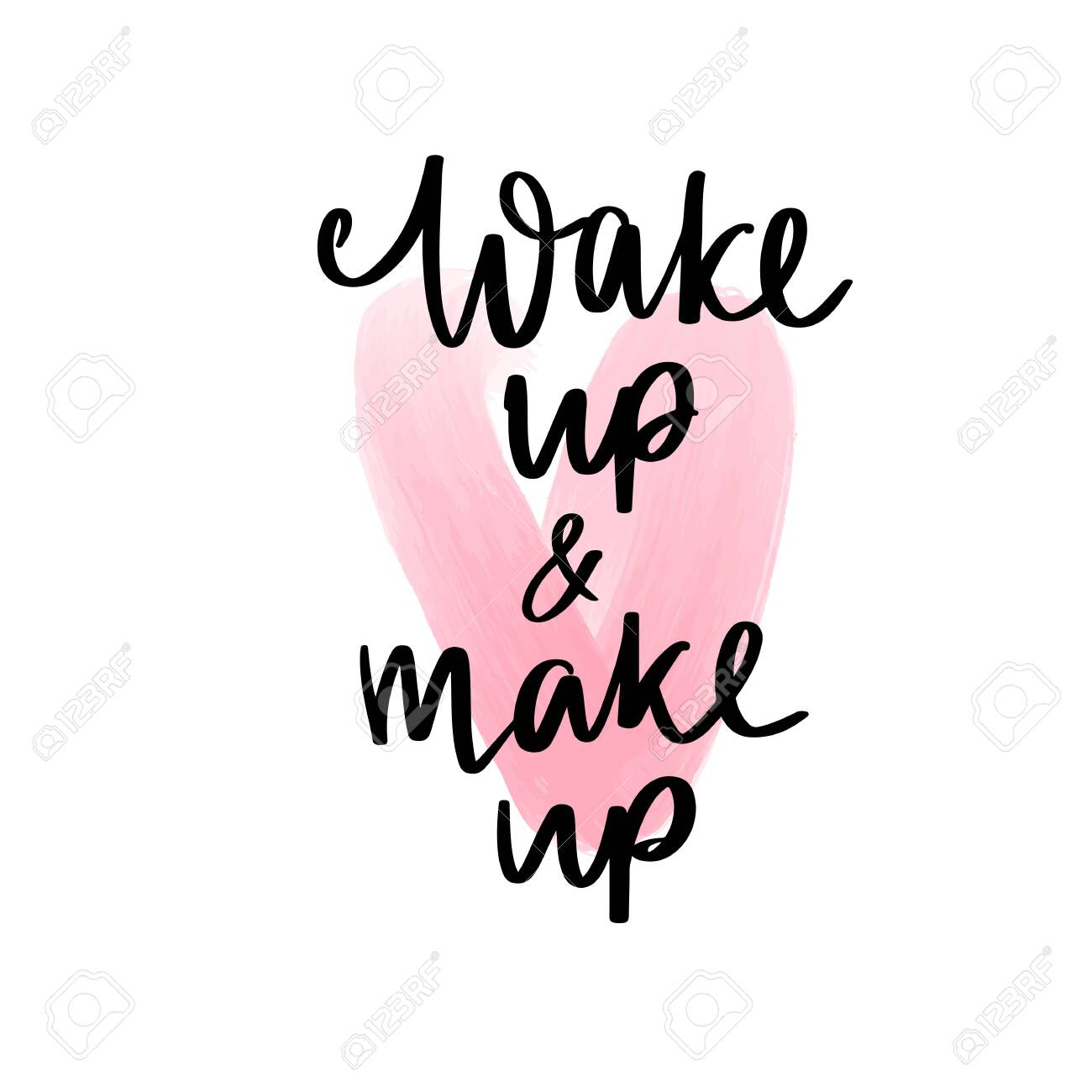 Wake up and makeup , Motivation and inspiration quote for girls..