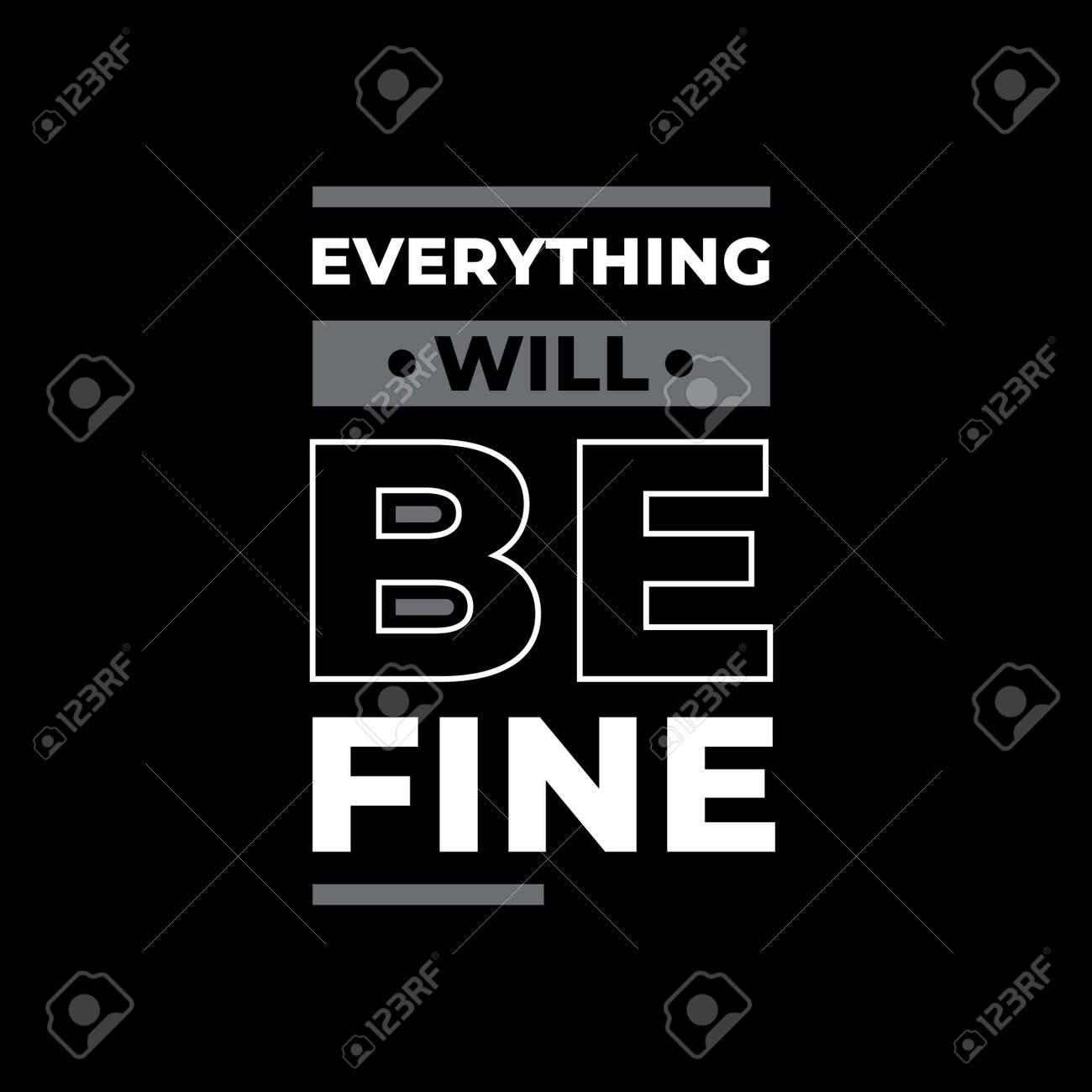 everything will be fine typography. white and grey combination on black background - 173153409
