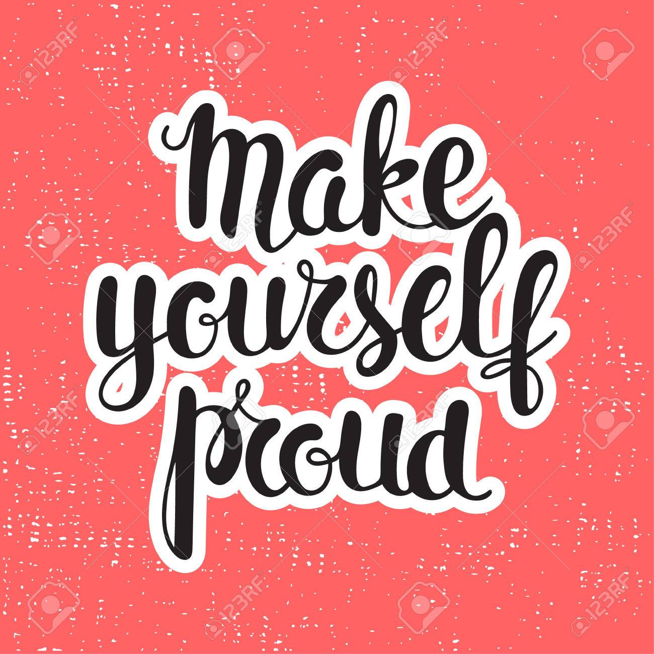 make yourself proud motivational quote perfect design element for banner flyer postcard