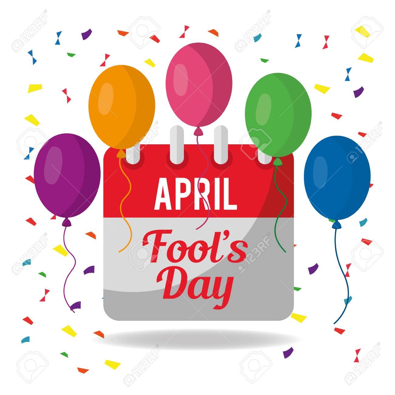 April Fools Day Festive Celebration Calendar Balloons Confetti Vector  Illustration Royalty Free Cliparts, Vectors, And Stock Illustration. Image  95108755.