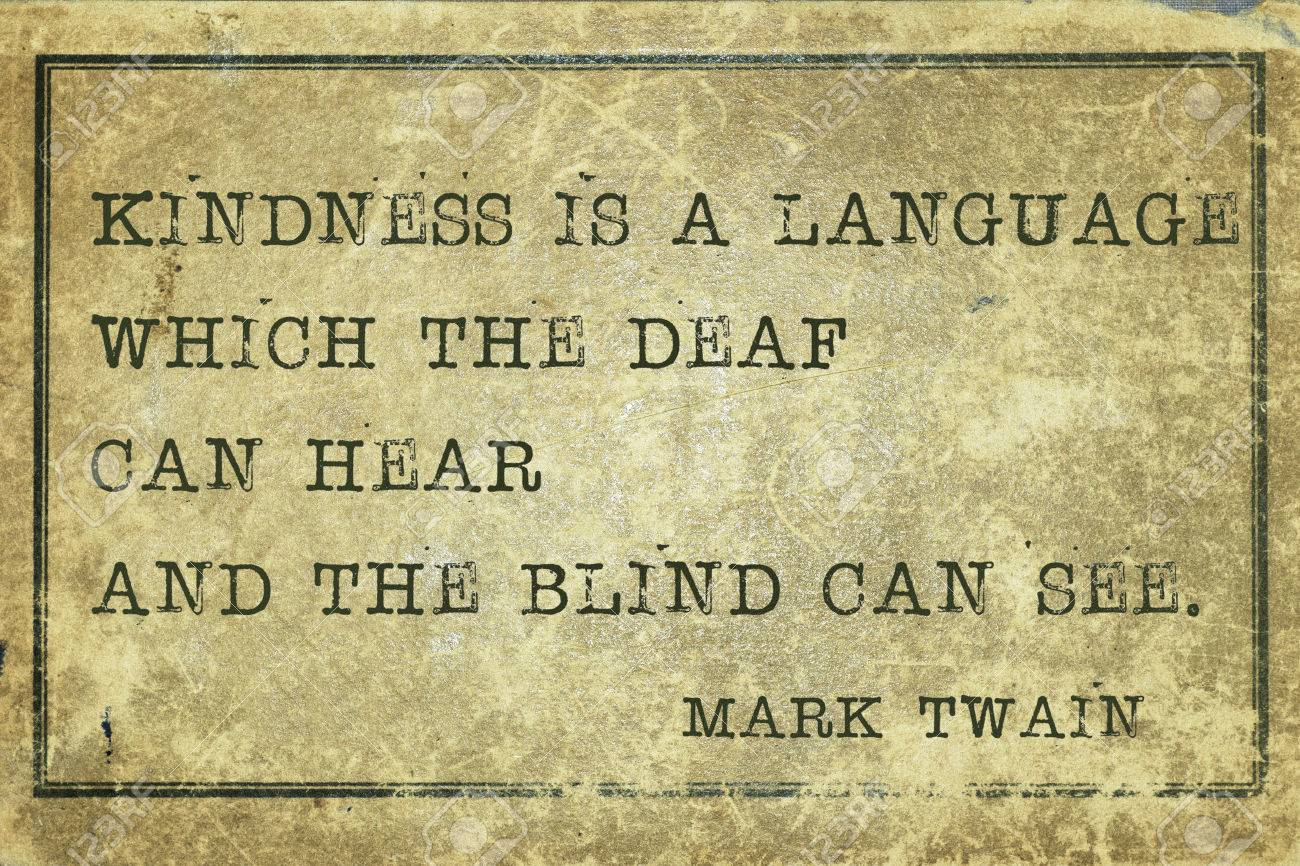 Quote About Kindness Kindness Is A Language  Famous Mark Twain Quote Printed On Grunge