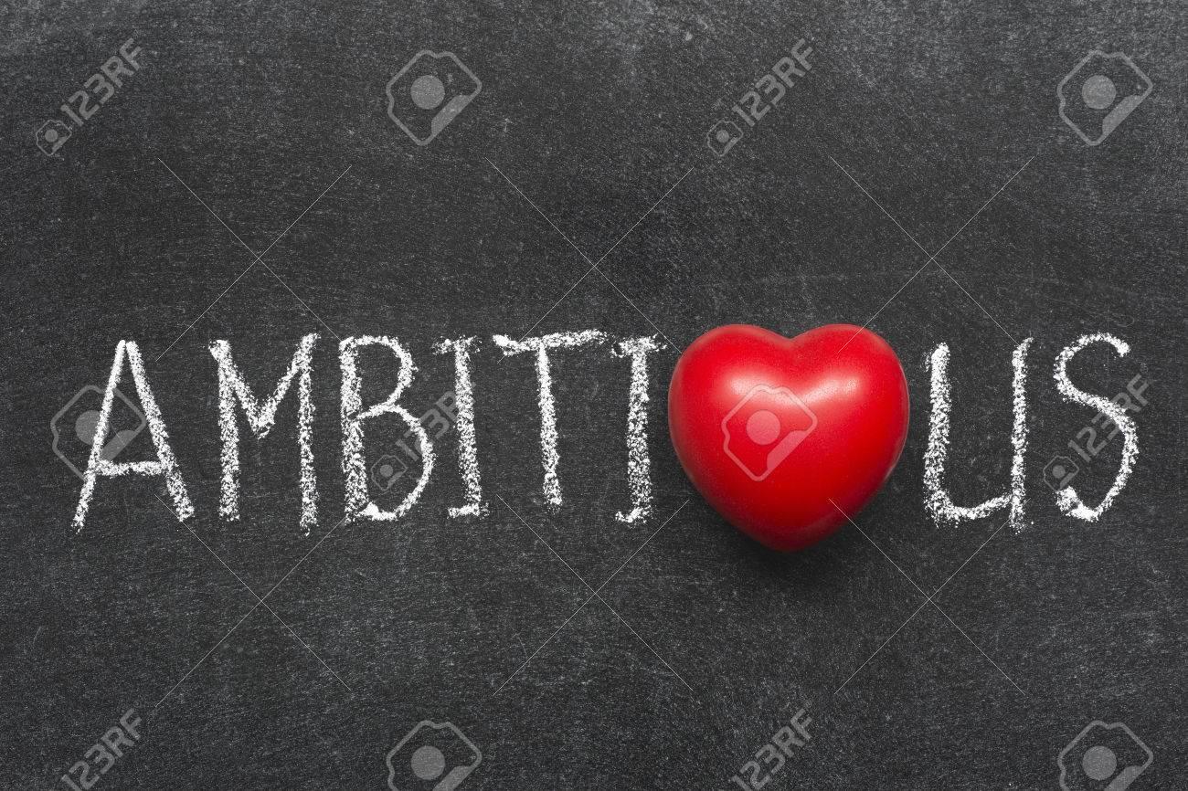 Ambitious Word Handwritten On Blackboard With Heart Symbol Instead