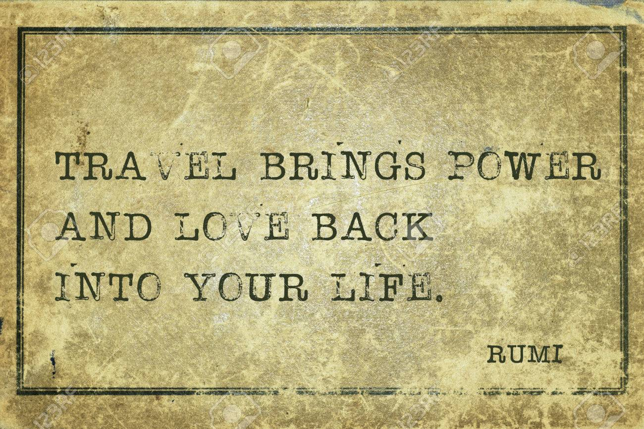 Rumi Quote Travel Brings Power And Love Back  Ancient Persian Poet And